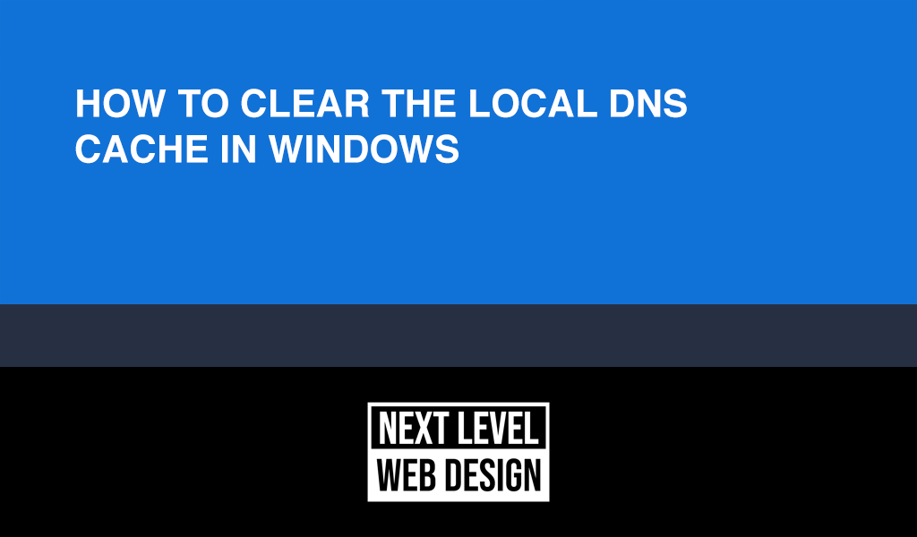 How to Clear the Local DNS Cache in WIndows