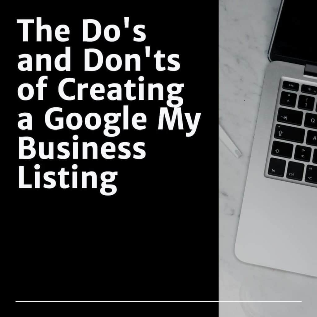 The Do's and Donts of Creating a Google My Business Listing