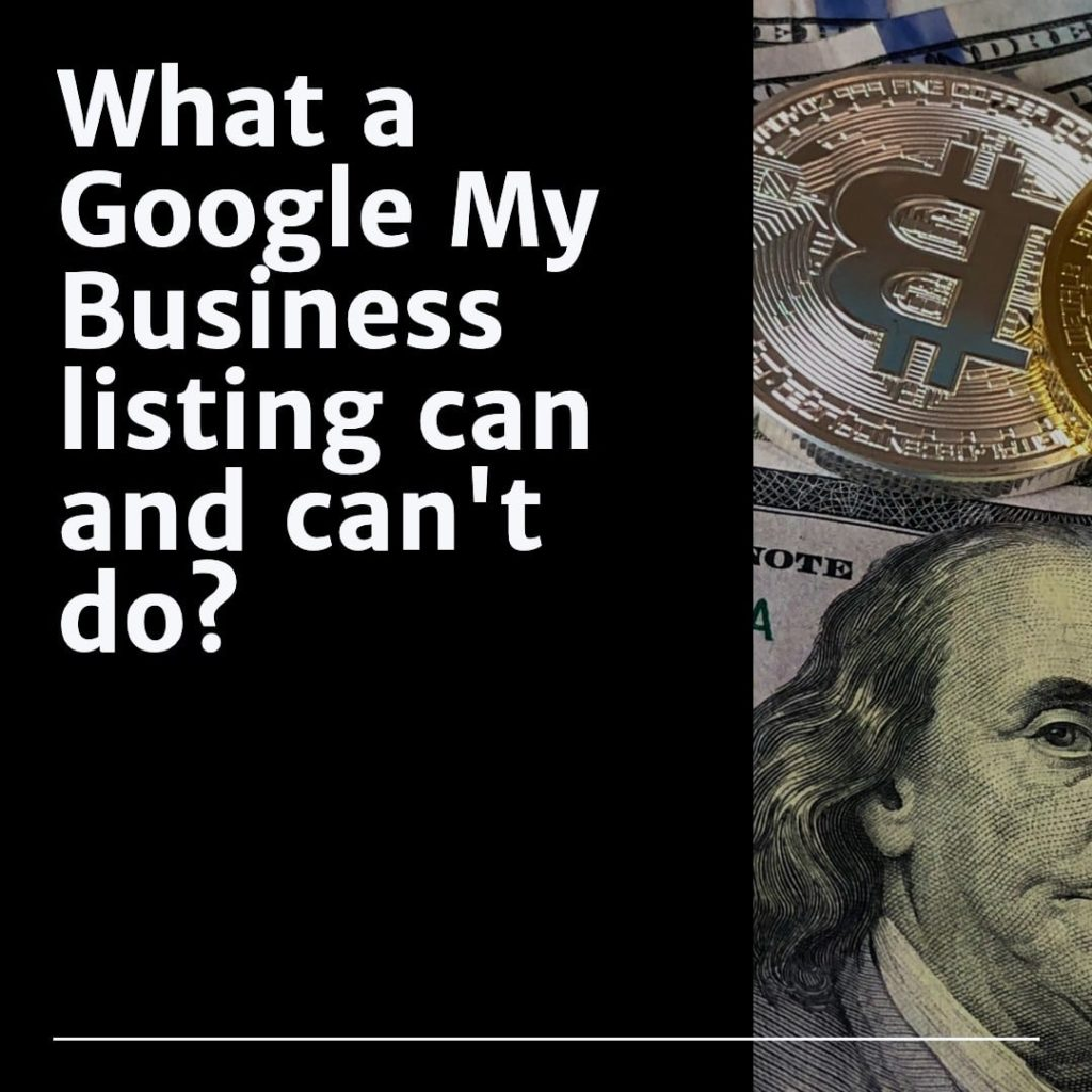 What a Google My Business listing can and can't do